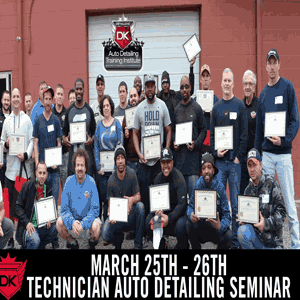 March 25th – 26th 2017 Technician Auto Detailing Seminar