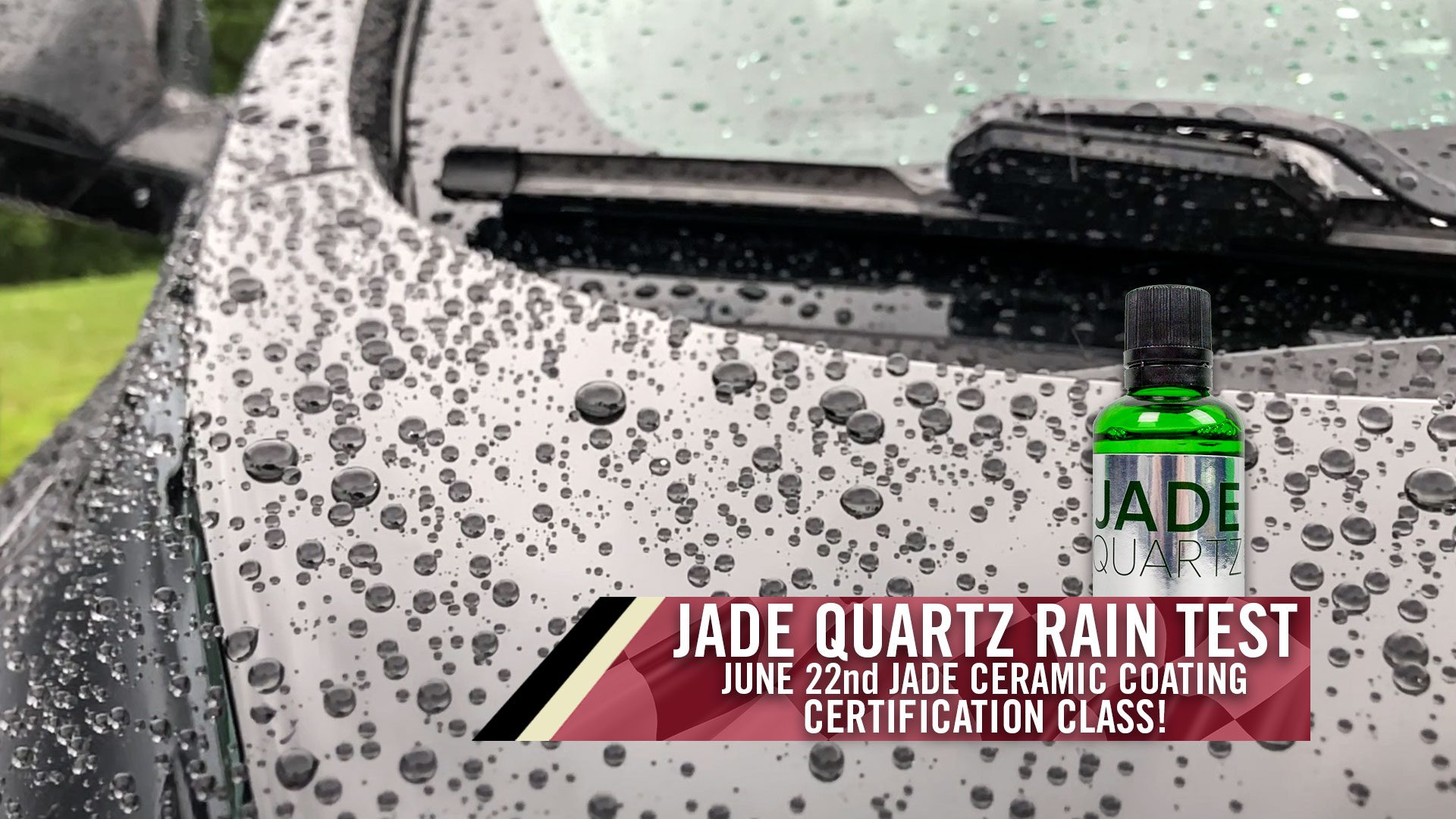 Jade Quartz Rain Test – Jade Ceramic Coating Certification Class