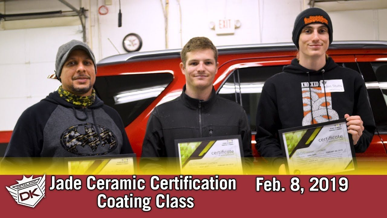 February 8th 2019 Jade Ceramic Coating Certification Class