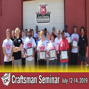 July 12th – 14th 2019 Craftsman Auto Detailing Training Seminar