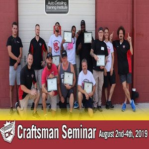 August 2nd-4th, 2019 Craftsman Auto Detailing Training Seminar